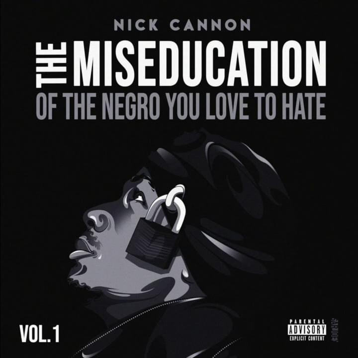 Mixtape Review: Nick Cannon x The Miseducation of the Negro You Love to Hate